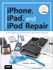 Picture of iPhone, iPad & iPod Repair Course