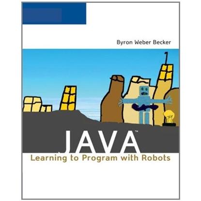 Picture of Java: Learning to Program with Robots