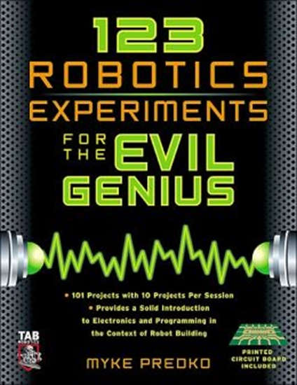 Picture of 123 Robot Experiments for the Evil Genius