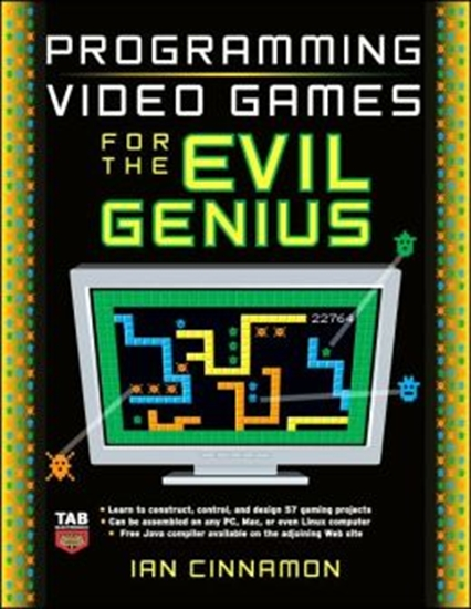 Picture of Programming Video Games for the Evil Genius