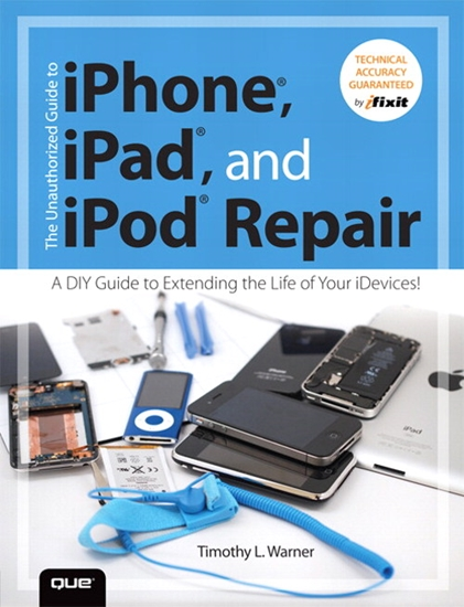 Picture of Unauthorized Guide to iPhone, iPad, and iPod Repair
